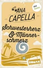 Schwesterherz & Männerschmerz - Roman ebook by Ana Capella