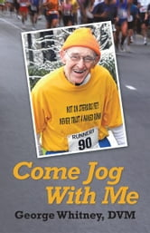 Come Jog With Me ebook by George Whitney, DVM