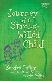 Journey of a Strong-Willed Child ebook by Kendra K. Smiley,John Smiley