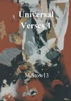 Universal Verses 1 ebook by M.Stow13