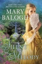 Silent Melody ebook by Mary Balogh
