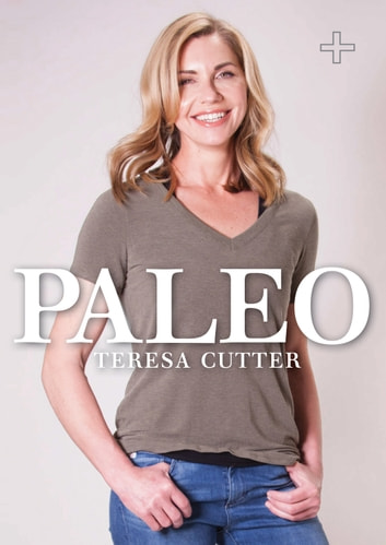 Paleo: Healthy Chef ebook by Teresa Cutter