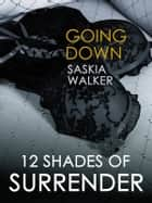Going Down ebook by Saskia Walker