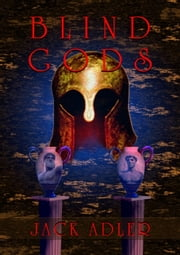 Blind Gods ebook by Jack Adler