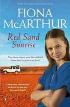 Red Sand Sunrise ebook by Fiona McArthur