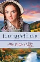 The Potter's Lady (Refined by Love Book #2) ebook by Judith Miller