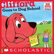 Clifford Goes To Dog School ebook by Norman Bridwell,Norman Bridwell