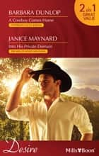 Desire Duo - A Cowboy Comes Home / Into His Private Domain ebook by Janice Maynard, BARBARA DUNLOP