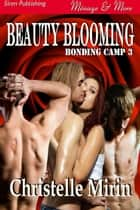 Beauty Blooming ebook by Christelle Mirin