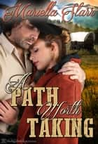 A Path Worth Taking ebook by Mariella Starr