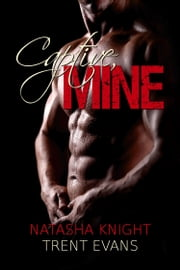 Captive, Mine ebook by Natasha Knight,Trent Evans