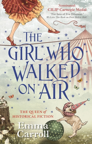 The Girl Who Walked On Air ebook by Emma Carroll