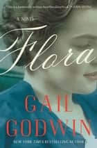 Flora ebook by Gail Godwin