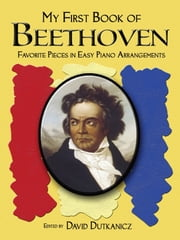 A First Book of Beethoven ebook by David Dutkanicz