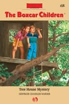 Tree House Mystery ebook by Gertrude Chandler Warner, David Cunningham