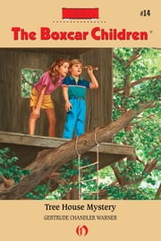 Tree House Mystery ebook by Gertrude Chandler Warner,David Cunningham