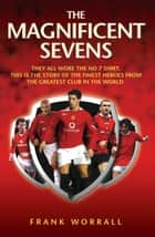 Magnificent Sevens ebook by Frank Worrall