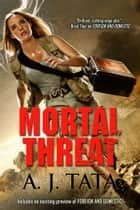 Mortal Threat - ISIS Steals Ebola Cure ebook by A.J. Tata