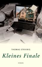 Kleines Finale ebook by Thomas Striebig
