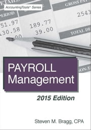 Payroll Management: 2015 Edition ebook by Steven Bragg