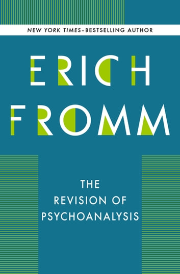 The Revision of Psychoanalysis ebook by Erich Fromm