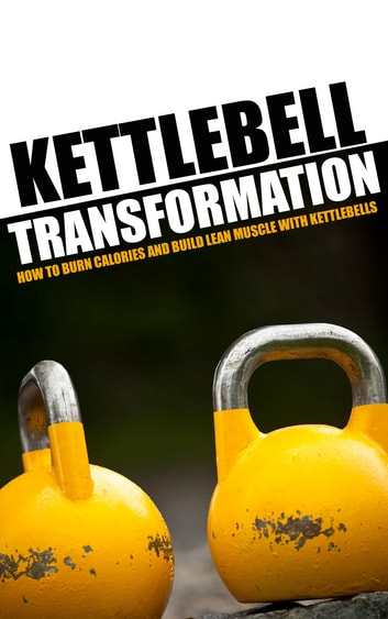 Kettlebell Transformation ebook by SoftTech