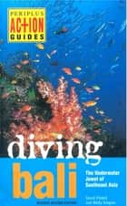 Diving Bali ebook by David Pickell,Wally Siagian