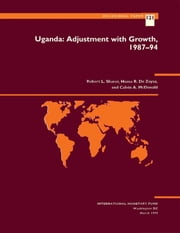 Uganda: Adjustment with Growth, 1987-94 ebook by Hema Ms. De Zoysa,Robert Mr. Sharer,Calvin Mr. McDonald
