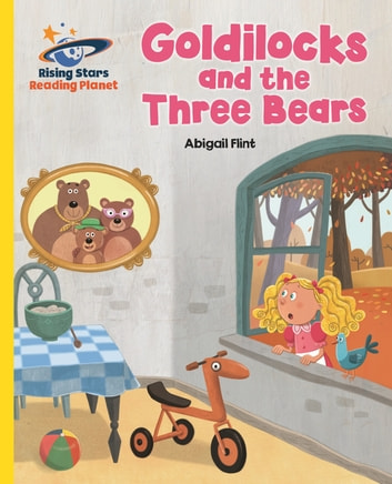 Reading Planet - Goldilocks and the Three Bears - Yellow: Galaxy ebook by Abigail Flint