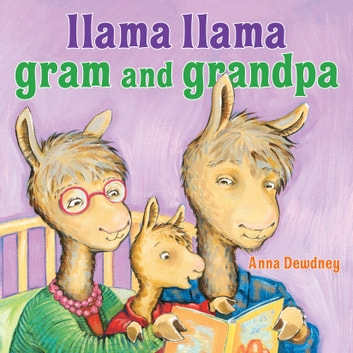 Llama Llama Gram and Grandpa audiobook by Anna Dewdney