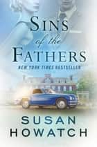 Sins of the Fathers ebook by Susan Howatch