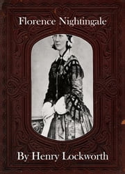 Florence Nightingale ebook by Henry Lockworth,Eliza Chairwood,Bradley Smith