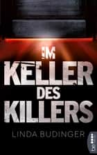 Im Keller des Killers - Thriller ebook by Linda Budinger