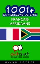 1001+ Expressions de Base Français - Afrikaans ebook by Gilad Soffer