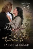 The Spinster and Mr. Glover (The Revised Edition) - Blind Cupid Series, #1 ebook by Karyn Gerrard