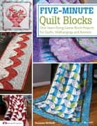 Five-Minute Quilt Blocks - One-Seam Flying Geese Block Projects for Quilts, Wallhangings and Runners ebook by Suzanne McNeill