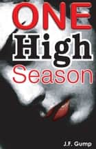 One High Season ebook by J.F. Gump