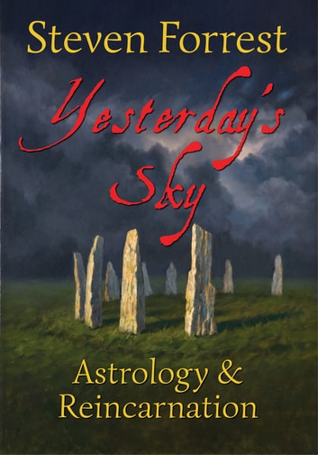 Yesterday's Sky - Astrology and Reincarnation ebook by Steven Forrest