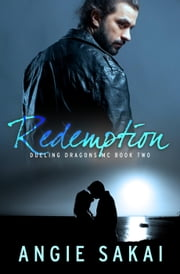 Redemption - Dueling Dragons MC Series ebook by Angie Sakai