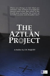 The Aztlan Project ebook by J.N. Paquet