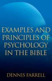 Examples and Principles of Psychology in the Bible ebook by Dennis Farrell