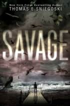 Savage ebook by Thomas E. Sniegoski