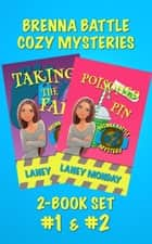 Brenna Battle Cozy Mystery Set, Books 1 and 2: Taking the Fall and Poisoned Pin - Brenna Battle Cozy Mysteries ebook by Laney Monday