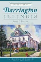 Chronicles of Barrington, Illinois ebook by Diane P. Kostick,Karen Darch,Mort Luby