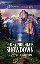 Rocky Mountain Showdown (Mills & Boon Love Inspired Suspense) eBook by Victoria Austin