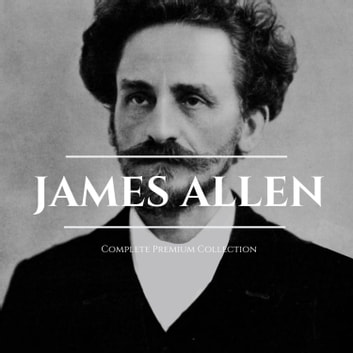 James Allen 21 Books: Complete Premium Collection audiobook by James Allen