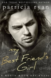 My Best Friend's Girl ebook by Patricia Ryan