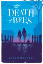The Death of Bees, A Novel