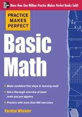Practice Makes Perfect Basic Math ebook by Carolyn Wheater