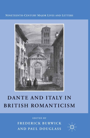 Dante and Italy in British Romanticism ebook by F. Burwick